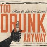 Matt&theHerdsmen-TooDrunkAnyway