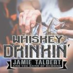 Whskey-Drinkin_Jamie-Talbert