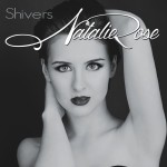 "Natalie Rose ""Shivers"""