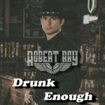 Drunk-Enough_Robert-Ray