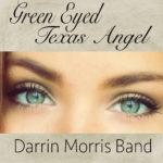 Green-Eyed-Texas-Angel_Darrin-Morris-Band