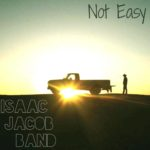 Not-Easy_Isaac-Jacob-Band