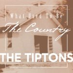 What-Used-To-Be-Country_The-Tiptons