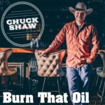 Burn-That-Oil_Chuck-Shaw