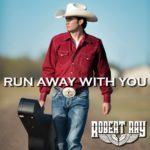Run-Away-With-You_Robert-Ray